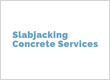 Slabjacking Concrete Services